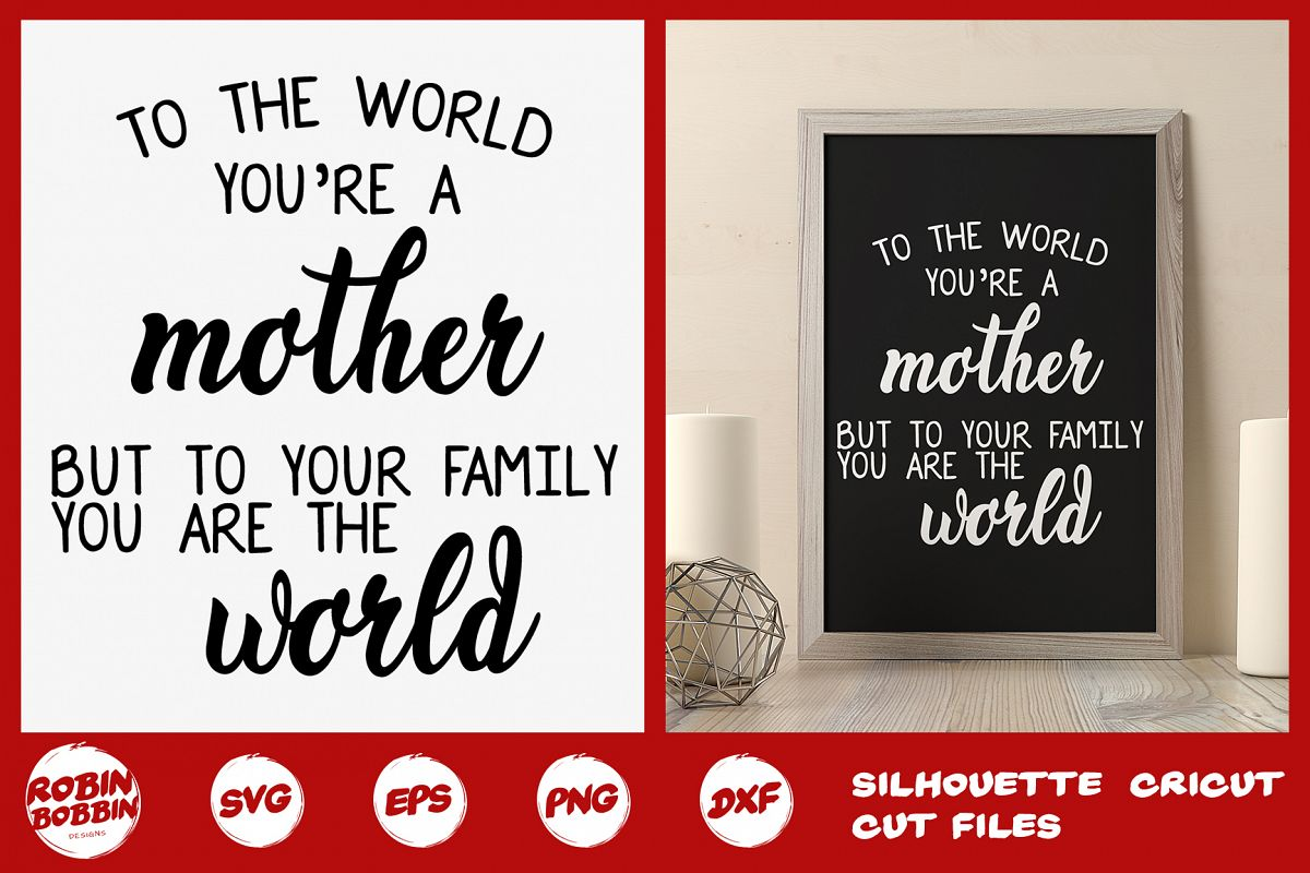 To The World You're Mother Svg - Mother SVG DXF EPS Crafts example image 1