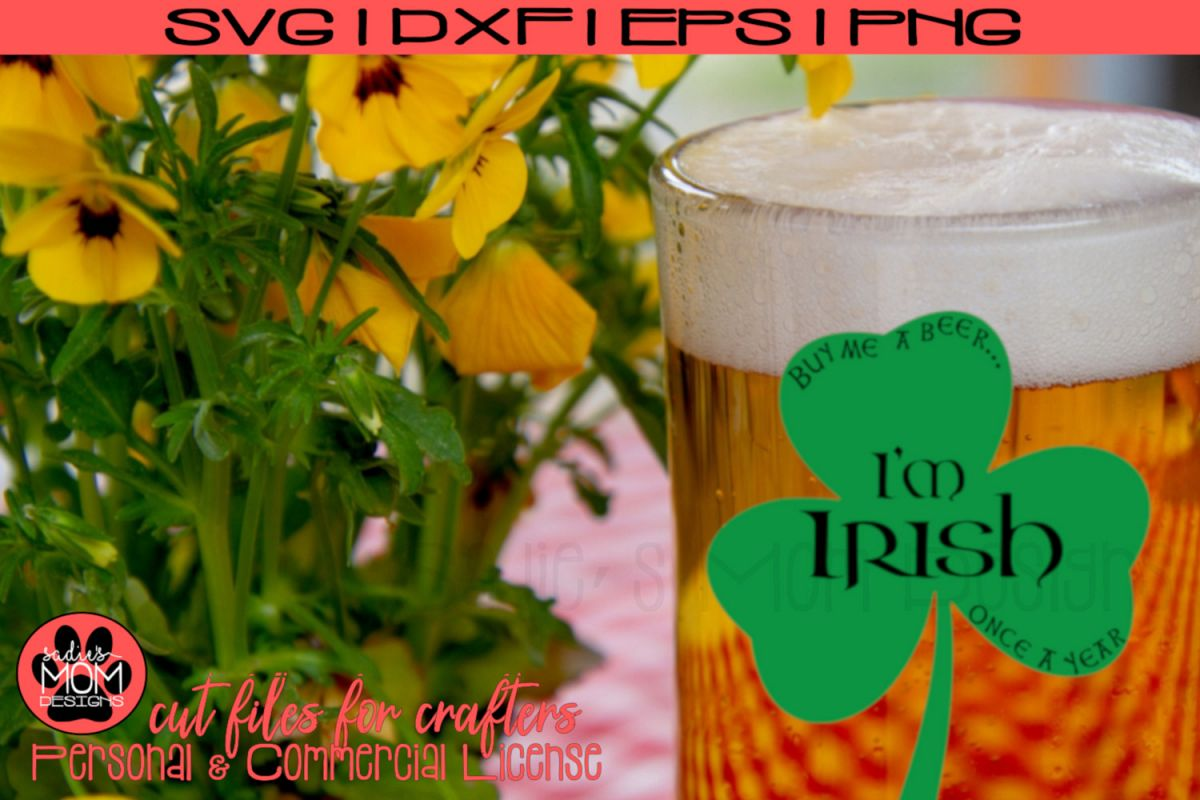 I'm Irish Once A Year| Funny St Patrick's Day SVG Cut File example image 1