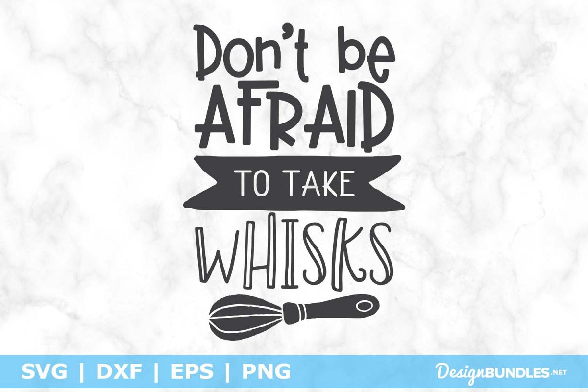 Don't Be Afraid To Take Whisks SVG File example image 1