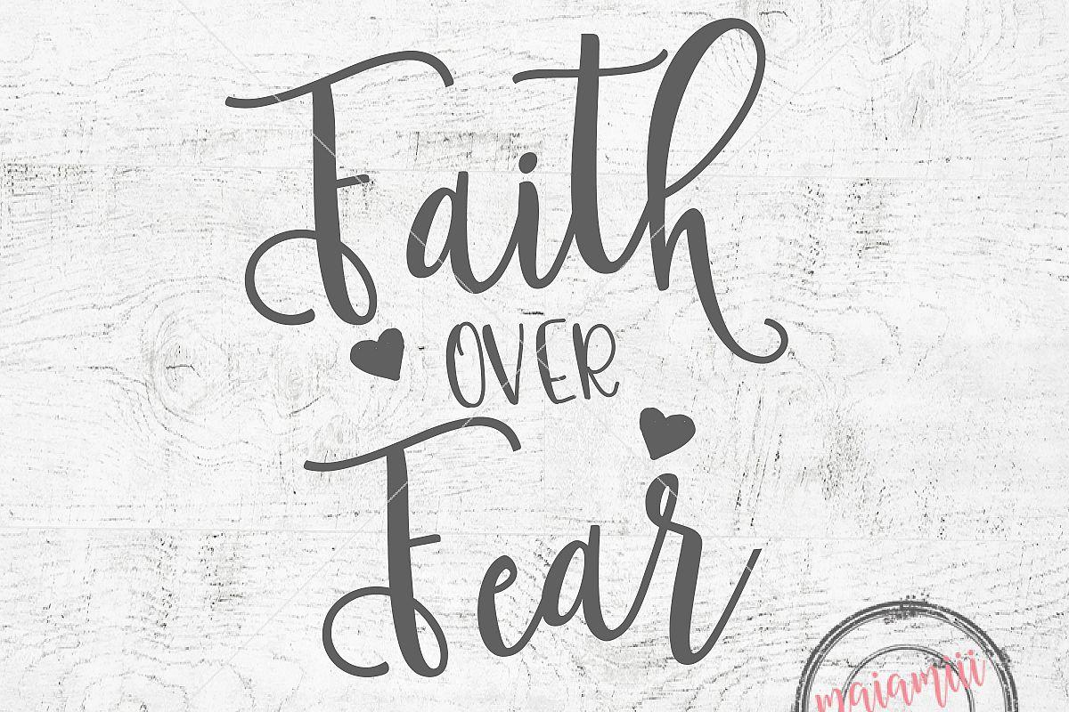 Faith Over Fear File Faith SVG Religious SVG Christian SVG