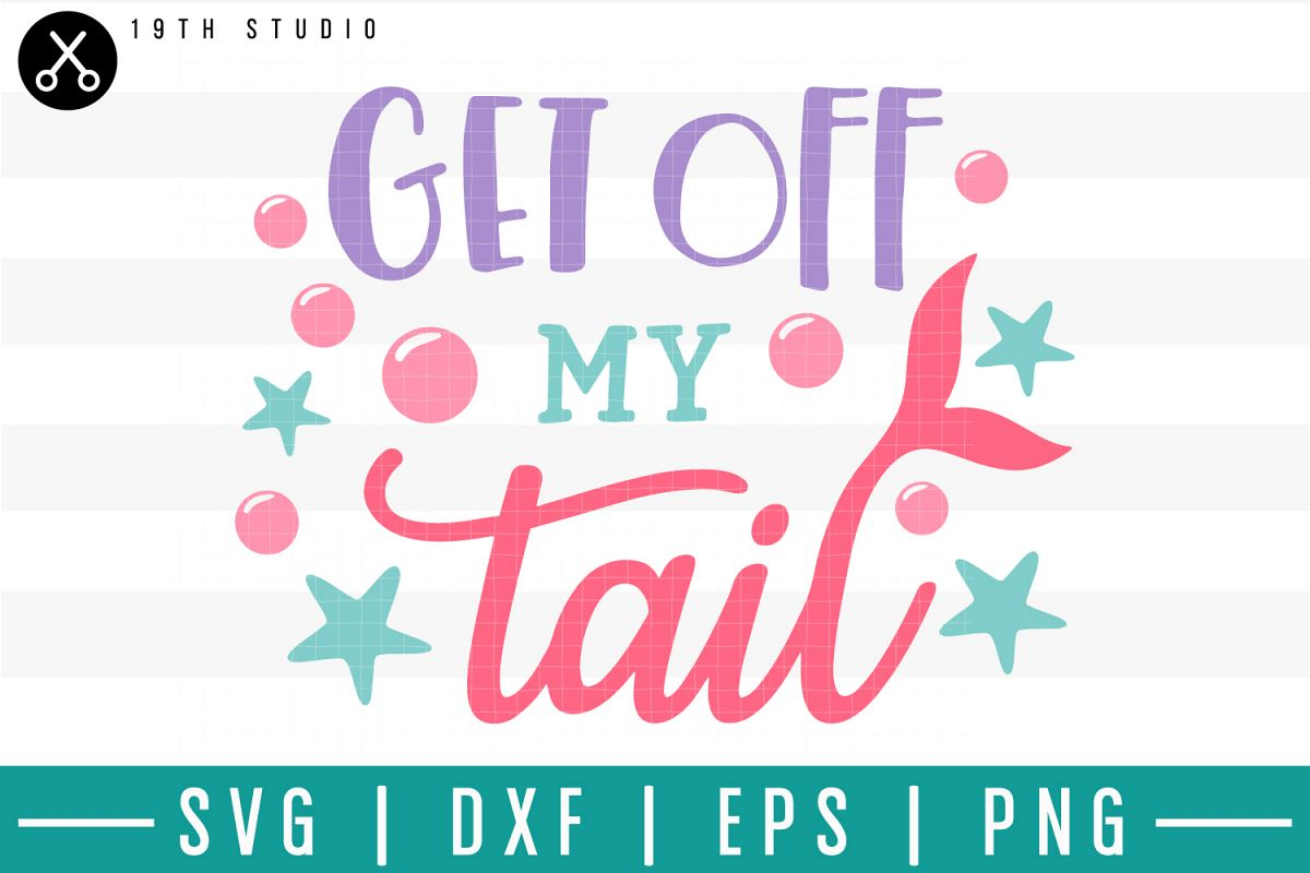 Get off my tail SVG| Mermaid SVG example image 1