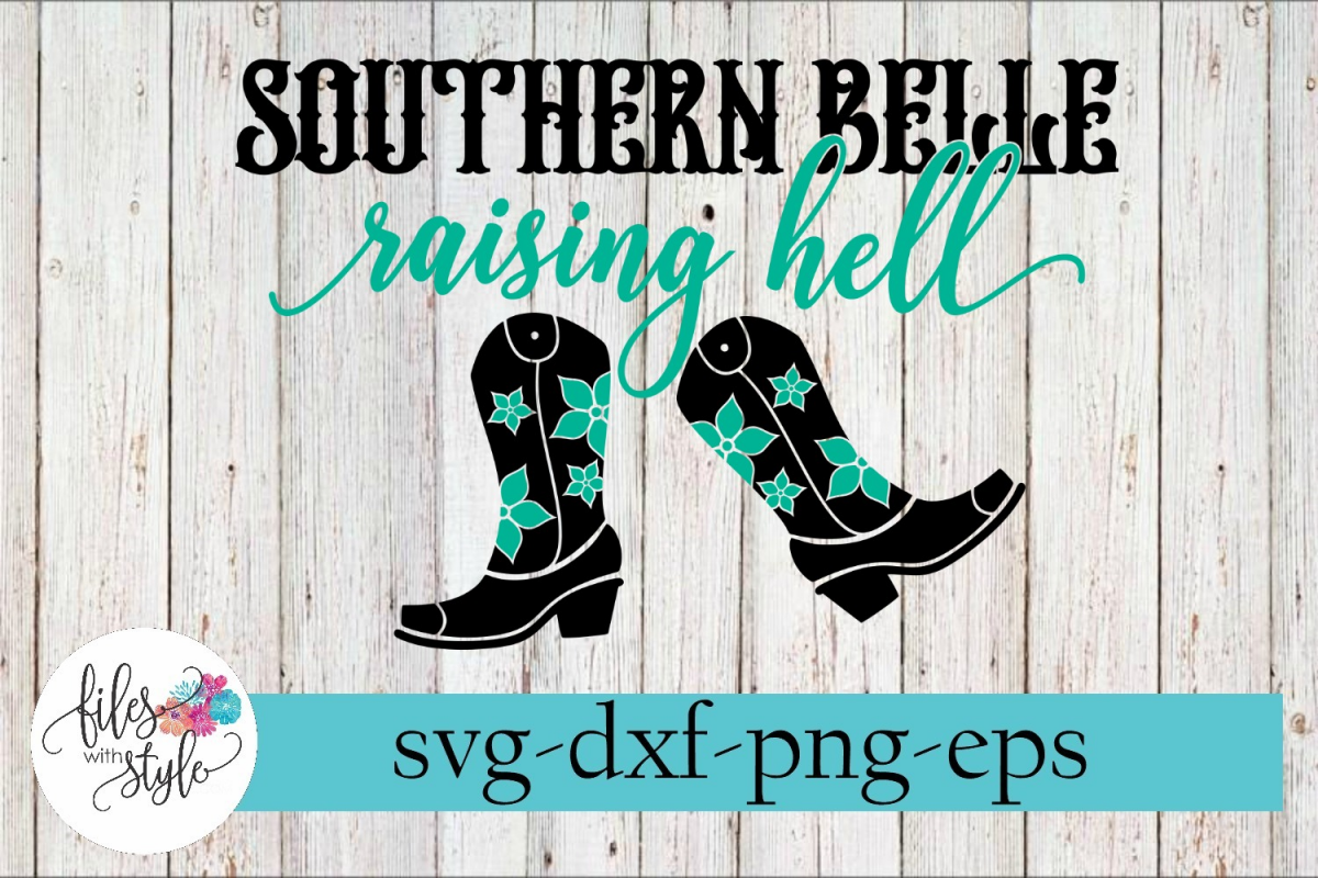 Southern Belle Raising Hell Sassy SVG Cutting Files example image 1