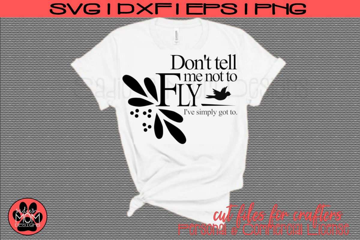 Don't Tell Me Not To Fly | Motivational Lyric SVG Cut File example image 1