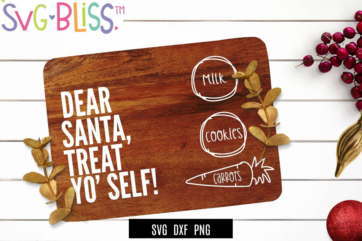 Dear Santa Treat Yo' Self SVG- Cookies for Santa Board SVG example image 1