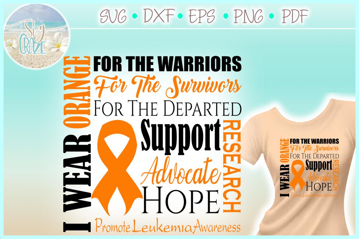 I WEAR ORANGE Leukemia Awareness SVG DXF EPS PNG PDF files example image 1