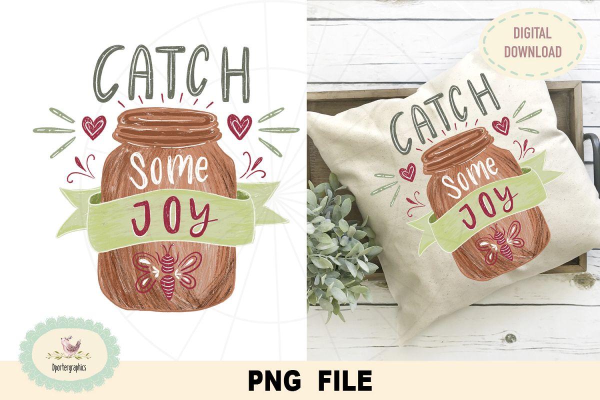Catch some joy, PNG file, sublimation, DTG print design example image 1