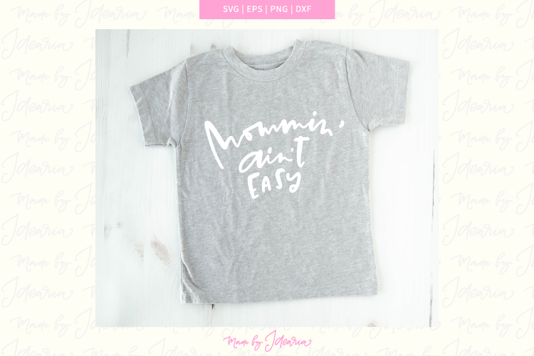 Mommin' ain't easy svg files, mother svg, motherhood svg example image 1