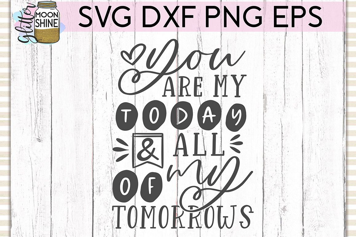 You Are My Today SVG DXF PNG EPS Cutting Files example image 1