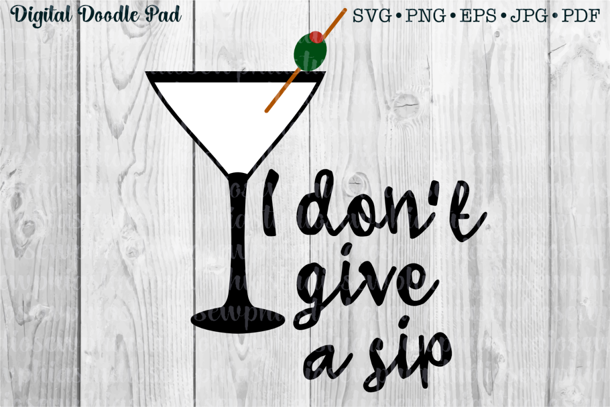 Funny SVG Quote, I Don't Give A Sip example image 1