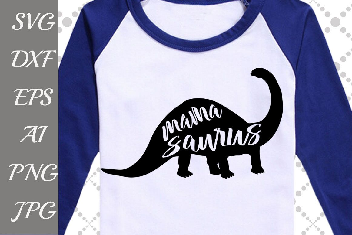 "Mama Saurus Svg: ""DINOSAUR SVG"" example image 1"