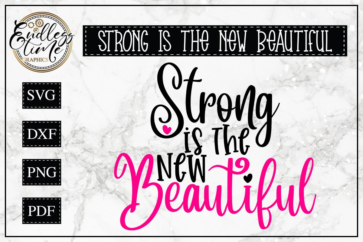 Strong Is The New Beautiful - A Motivational Quote SVG example image 1