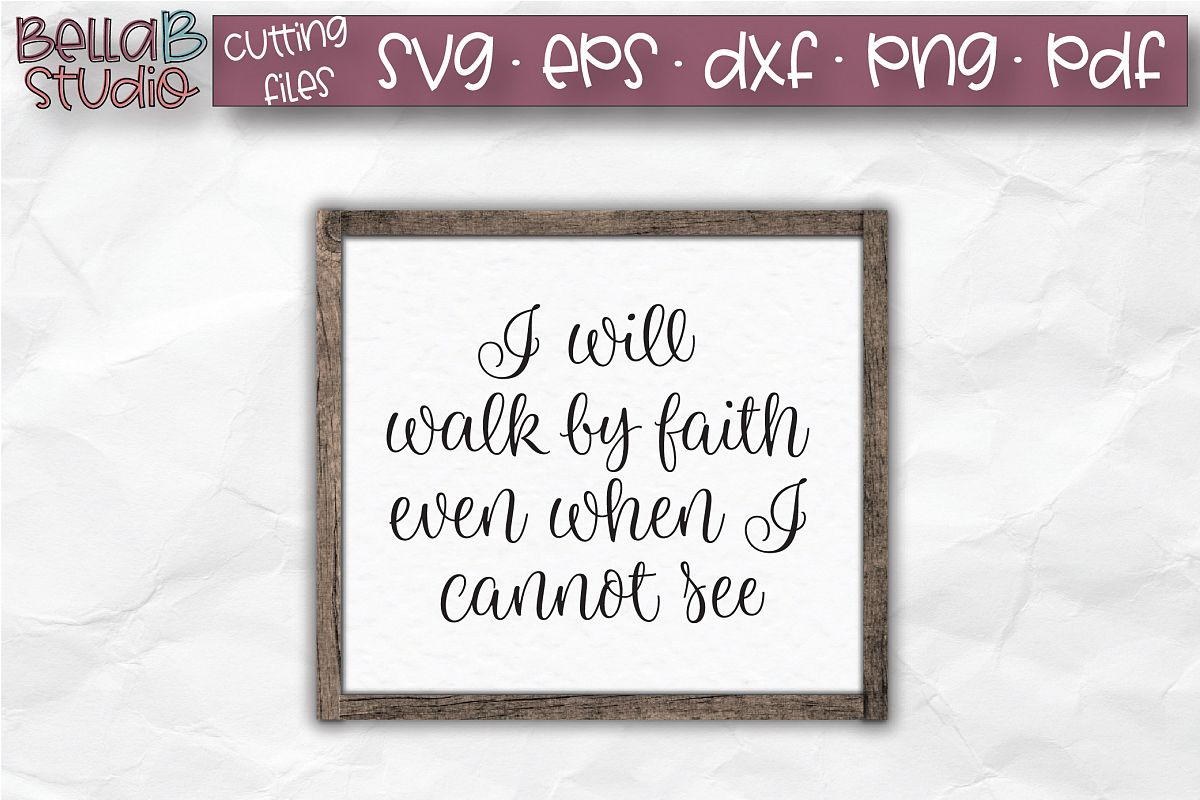 I Will Walk By Faith SVG, Christian SVG, Bible Verse example image 1