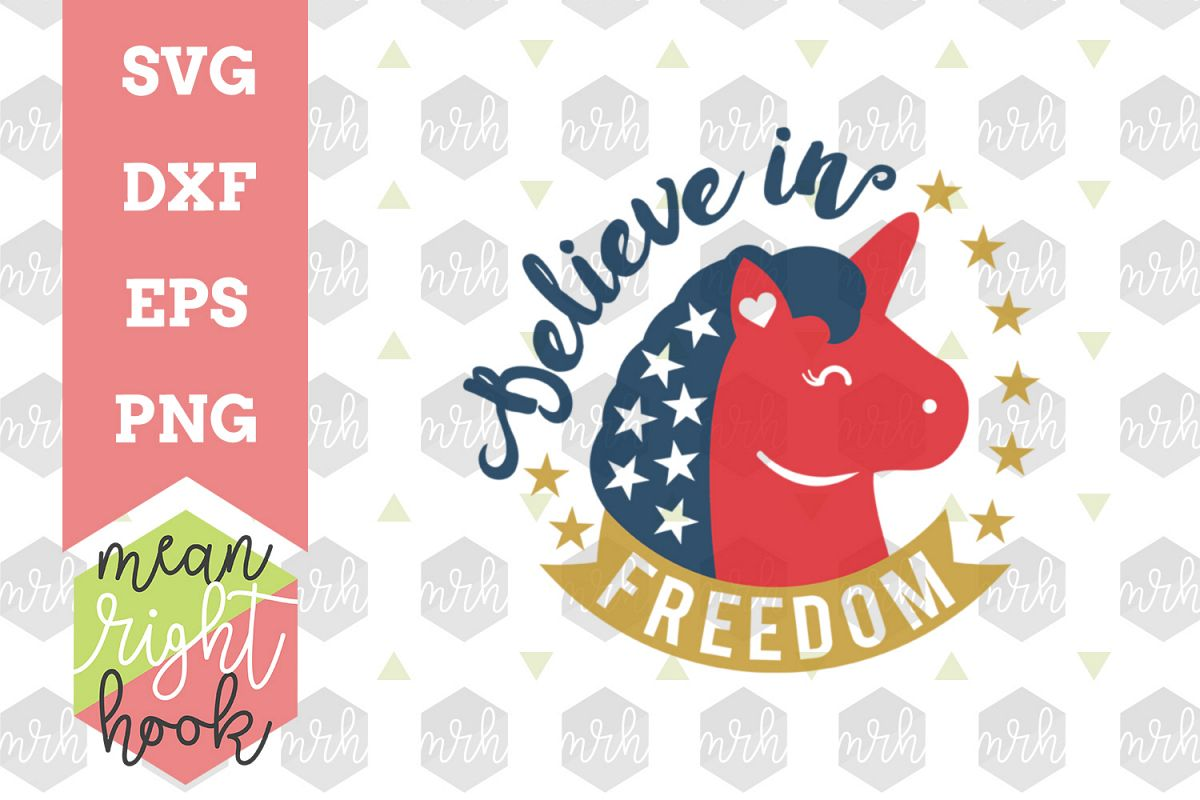 Believe in Freedom |Fourth of July Design - SVG, EPS, DXF, PNG vector files for cutting machines like the Cricut Explore & Silhouette example image 1