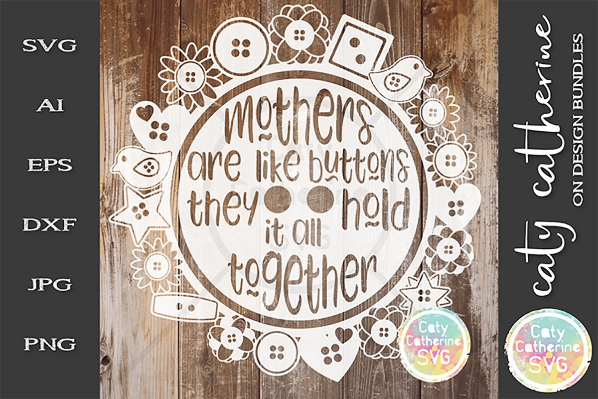 Mothers Are Like Buttons They Hold It All Together SVG example image 1