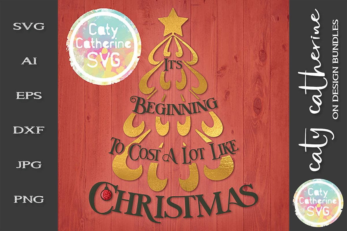 It's Beginning To Cost A Lot Like Christmas SVG Cut File example image 1