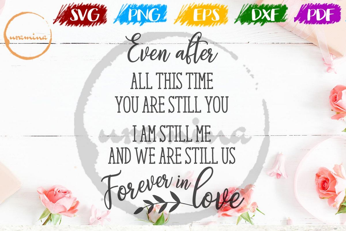 Even After All This Time You Valentine SVG PDF PNG example image 1