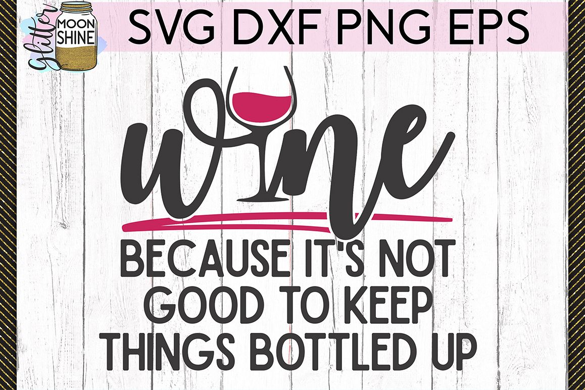 Not Good To Keep Things Bottled SVG DXF PNG EPS Cutting File example image 1