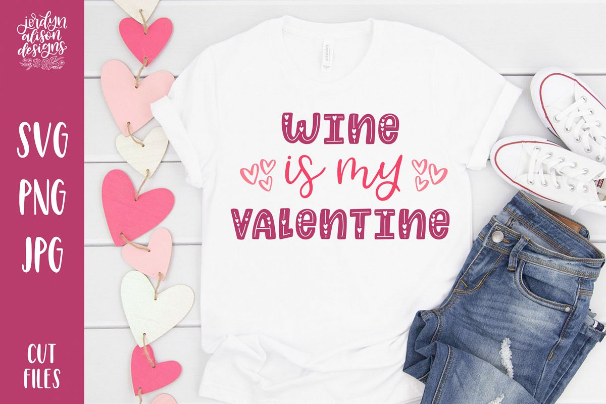 Wine Is My Valentine, Funny SVG Cut File example image 1
