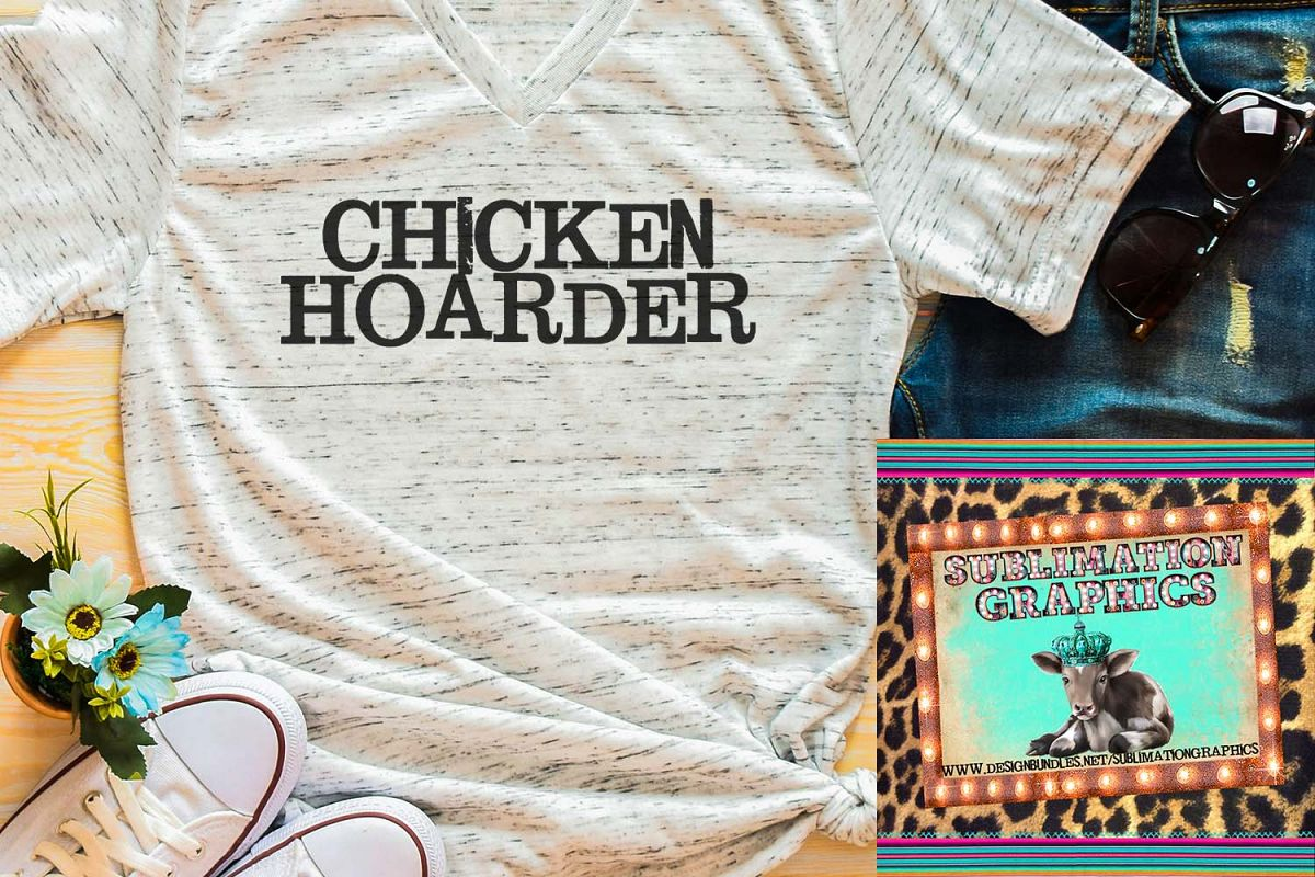 Chicken Hoarder Sublimation Download example image 1