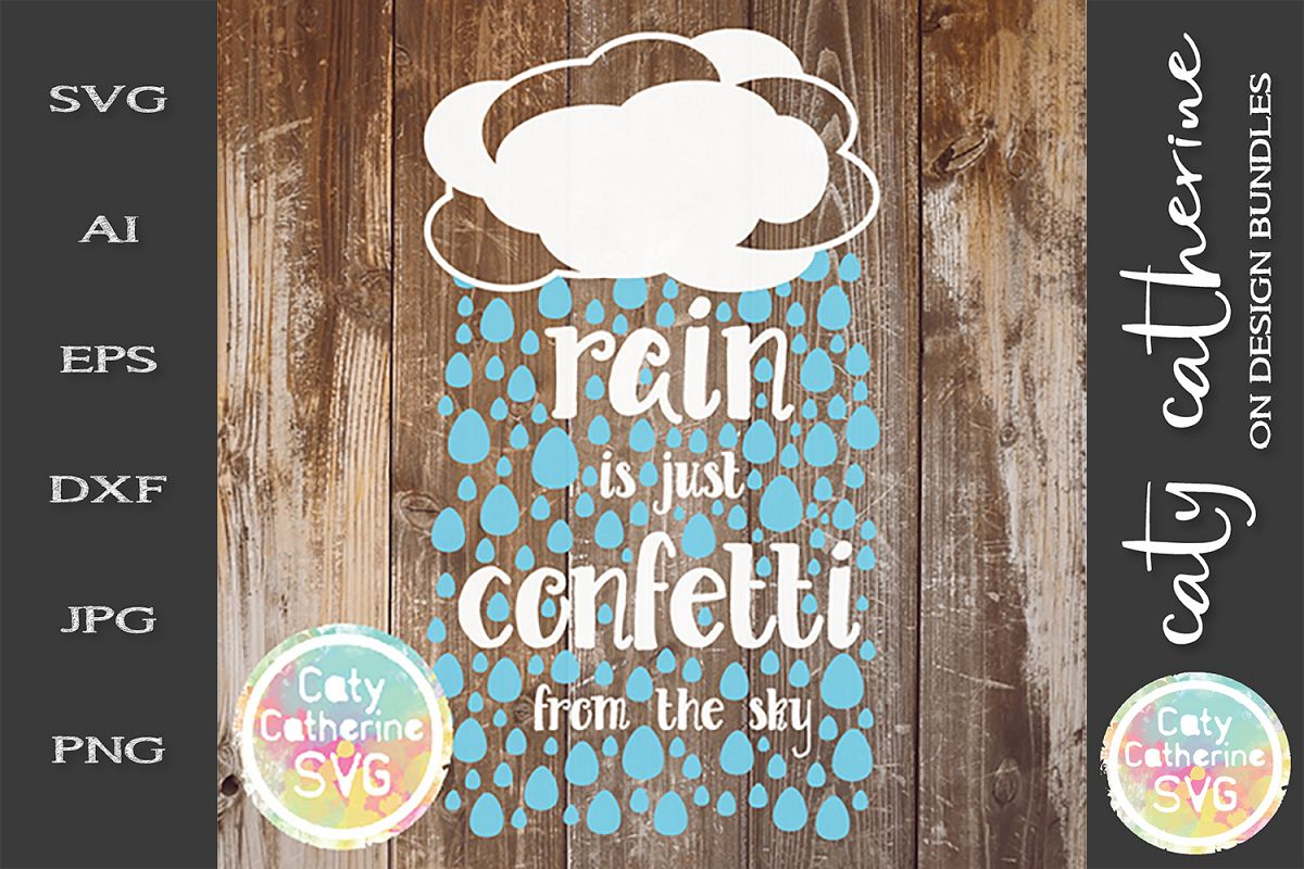 Rain Is Just Confetti From The Sky SVG Quote example image 1