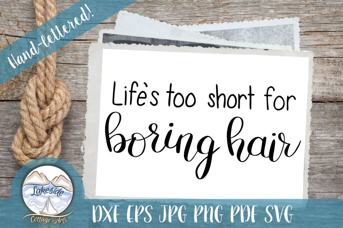 Life's Too Short for Boring Hair Hand-lettered SVG example image 1