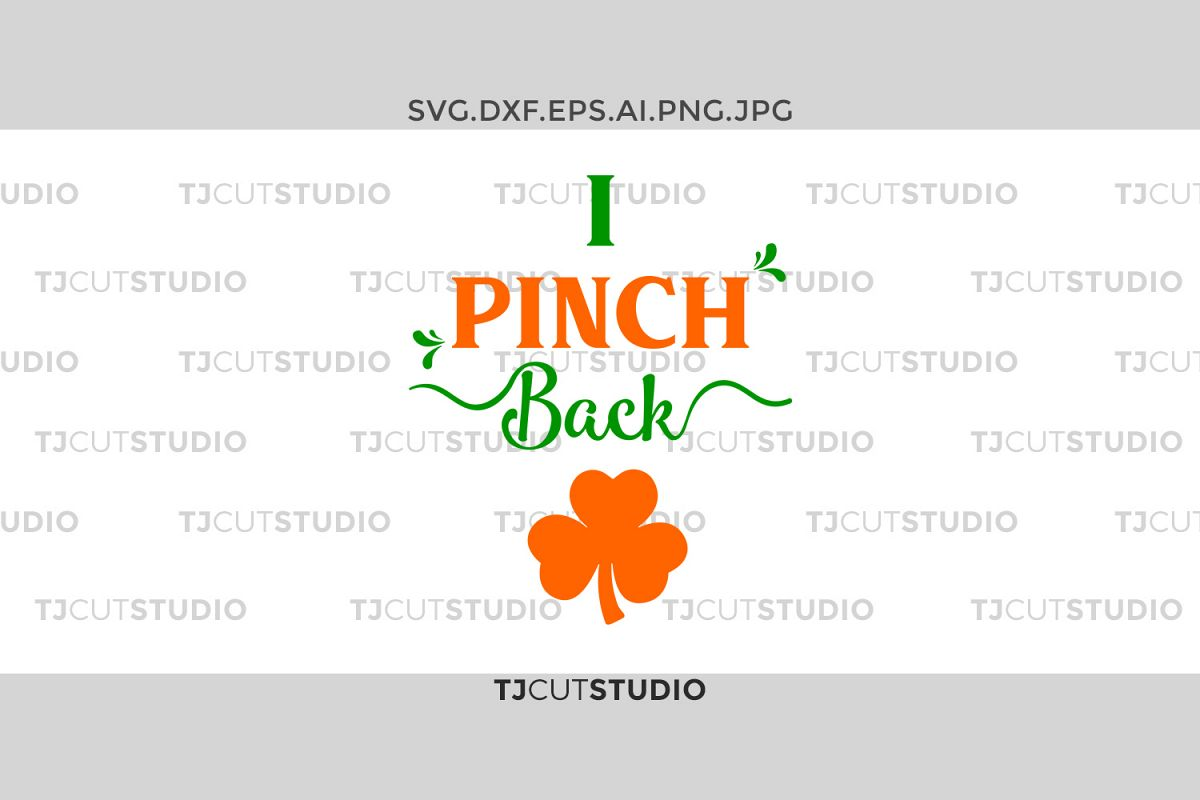 I Pinch Back svg, shamrock svg, four leaf clover svg, st patricks day svg, saint patricks day svg, Svg Files for Silhouette Cameo or Cricut. example image 1