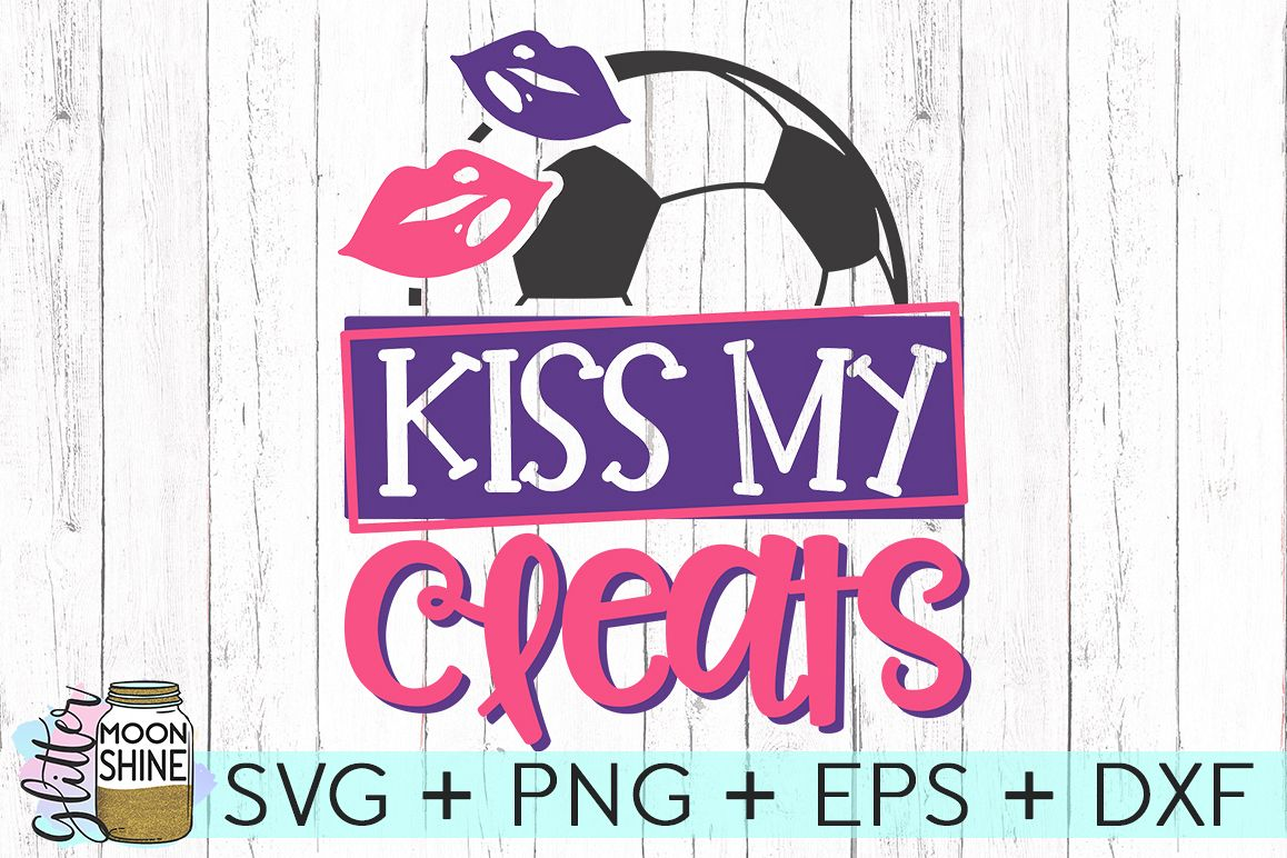Kiss My Cleats Soccer SVG DXF PNG EPS Cutting Files example image 1