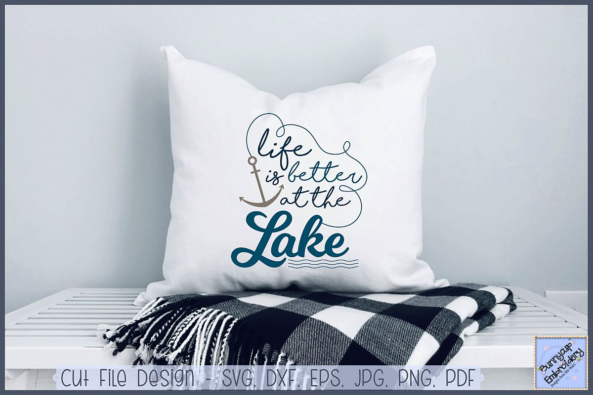 Life Is Better At The Lake - SVG, Clipart, Printable example image 1