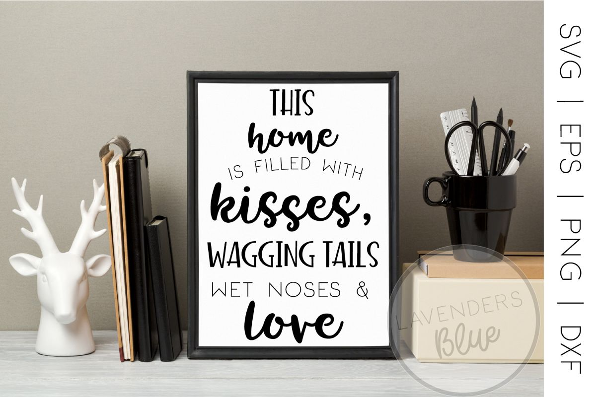 Love, Kisses, Wagging Tails Quote | Pets, Puppy, Dog | SVG example image 1