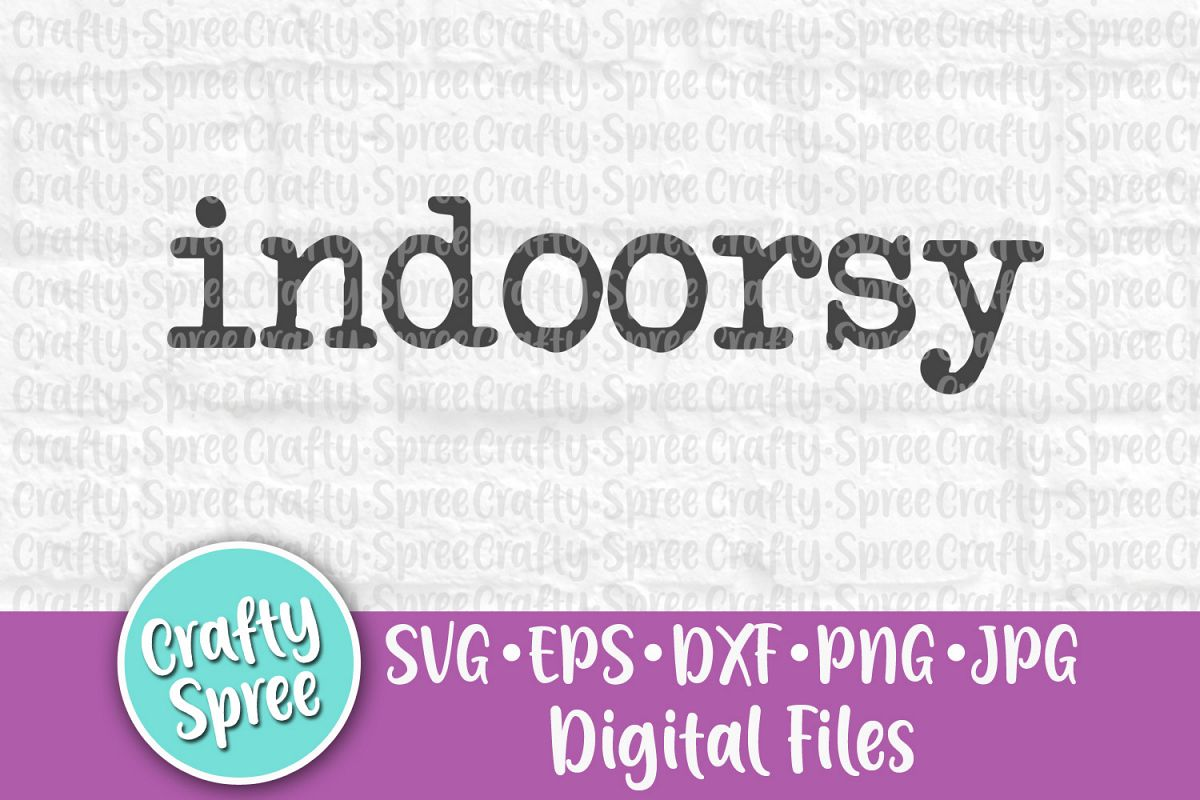 Indoorsy SVG PNG DXF Cut File for Cr example image 1