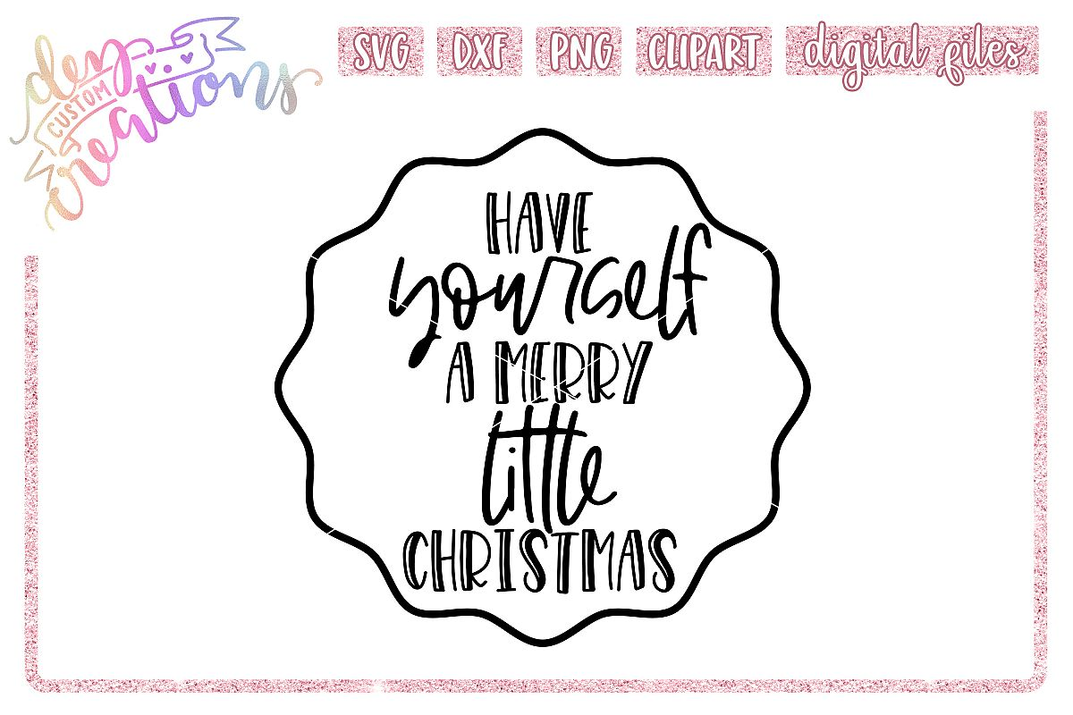 Have Yourself a Merry Little Christmas - SVG DXF PNG File example image 1