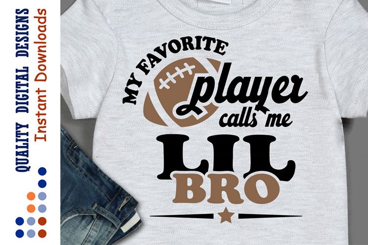 My Favorite Football Player calls me lil bro svg example image 1