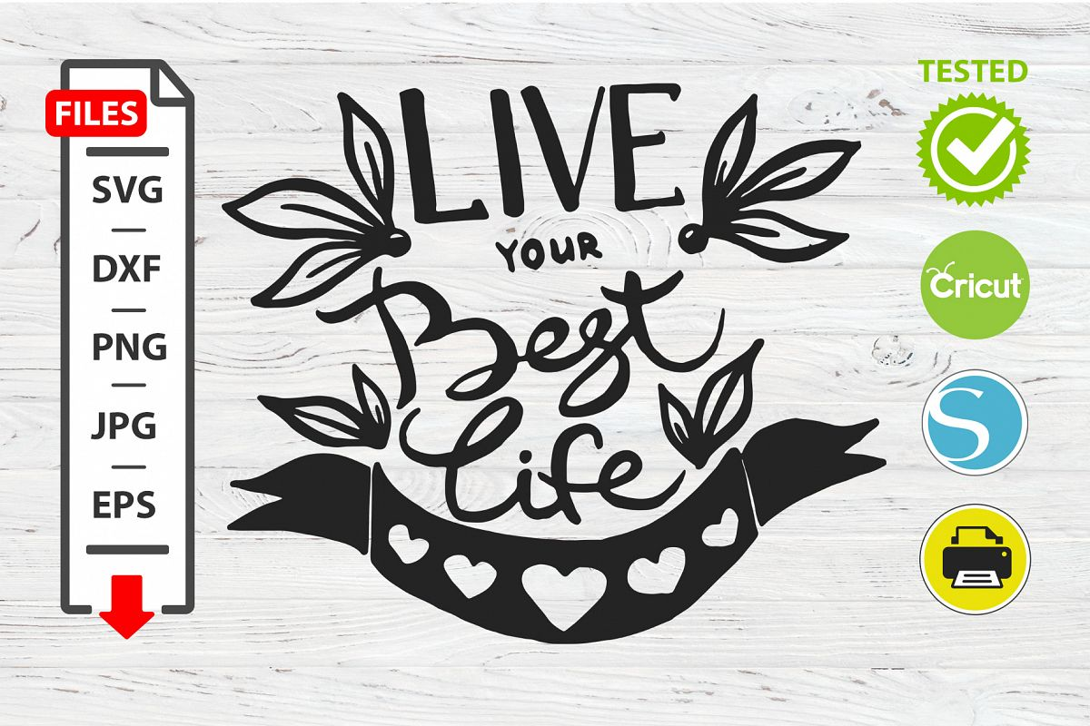 Live your best life motivational quote SVG Cricut Silhouette example image 1