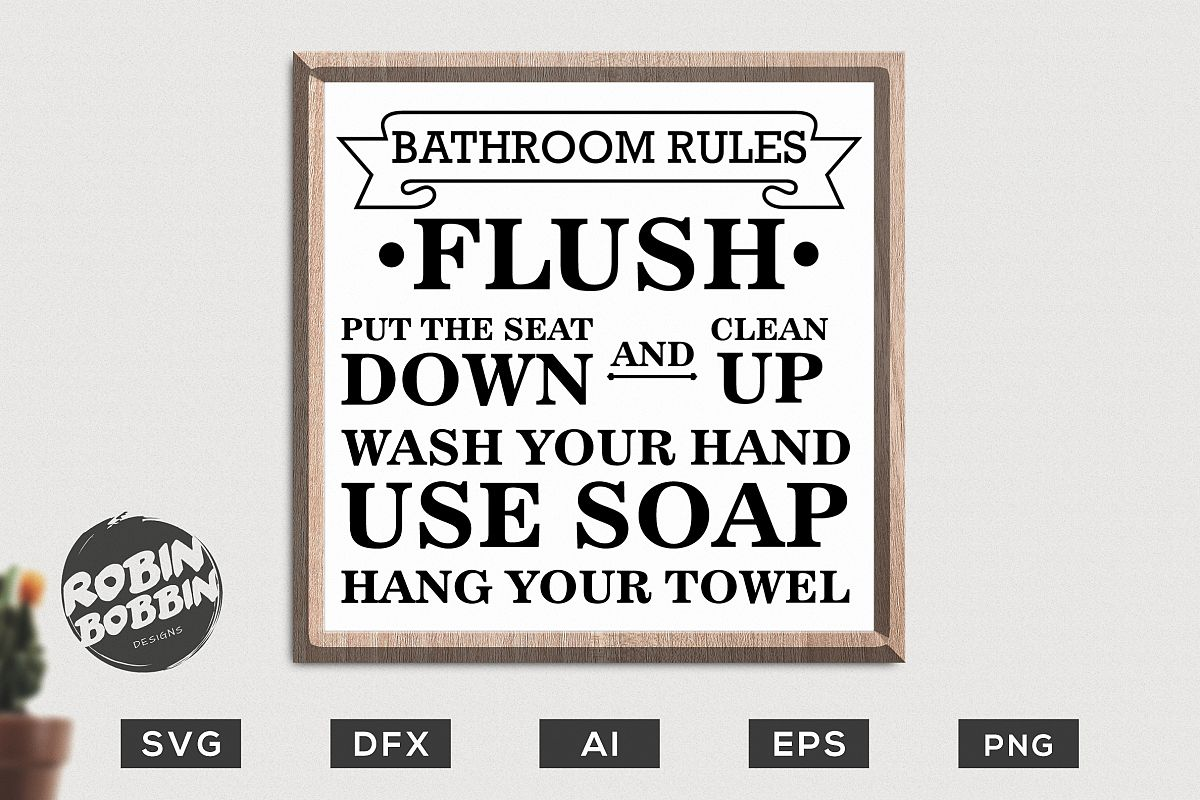 Sensational Bathroom Rules Svg Sign Bathroom Sign Svg Bathroom Poster Interior Design Ideas Ghosoteloinfo