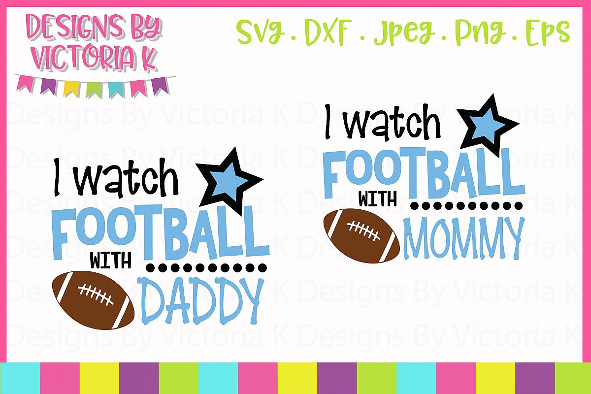 I watch football with Daddy, Mommy, SVG, DXF, PNG example image 1
