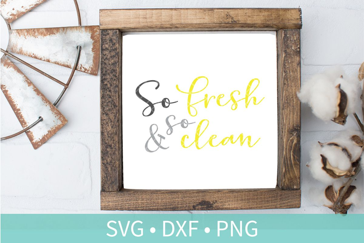 So Fresh & So Clean Bathroom Quote Sign SVG DXF PNG example image 1