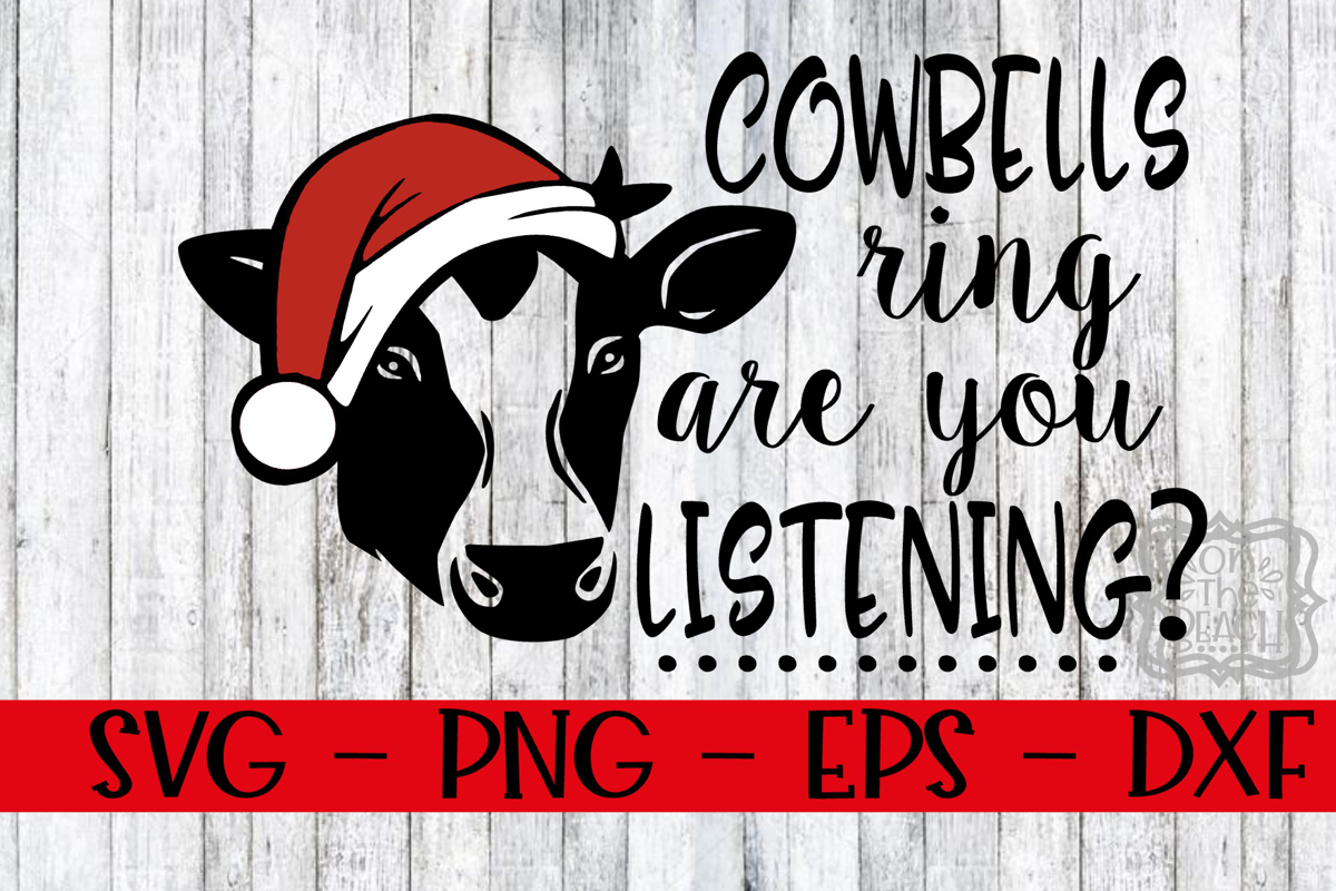 Christmas Cow.Cowbells Ring Are You Listening Svg Christmas Cow Shirt Svg