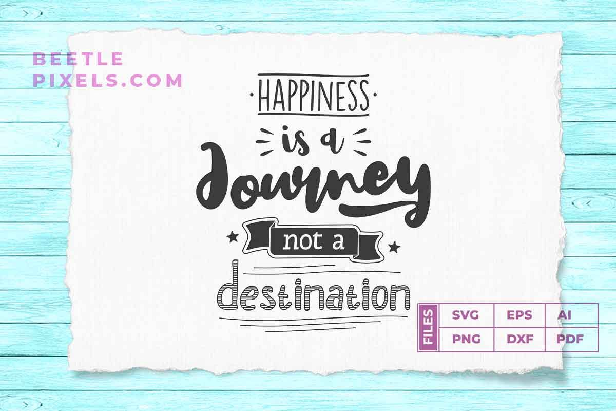happiness is a jorney not a destination example image 1