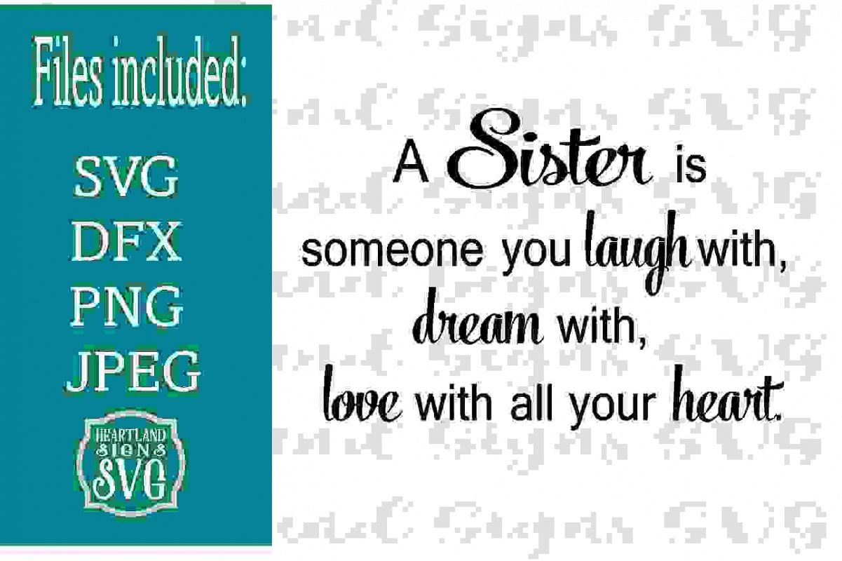A Sister is Someone you laugh dream love SVG example image 1