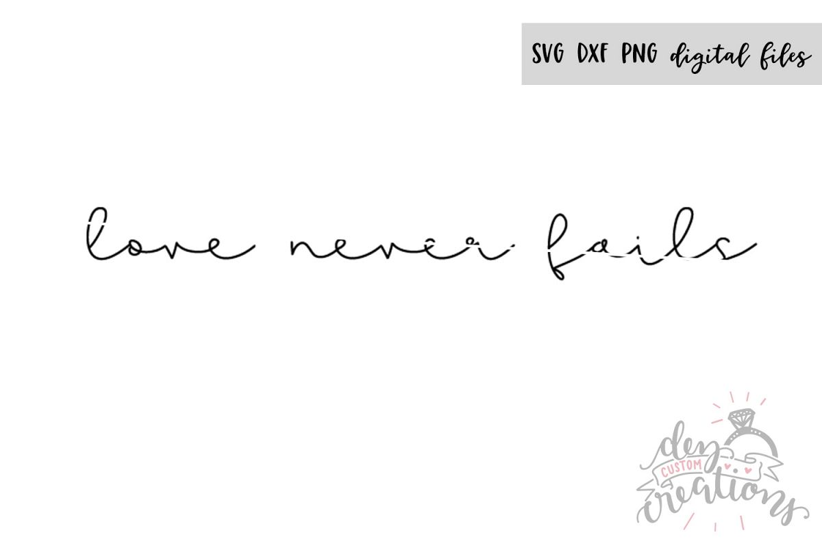 Download Love Never Fails SVG DXF PNG