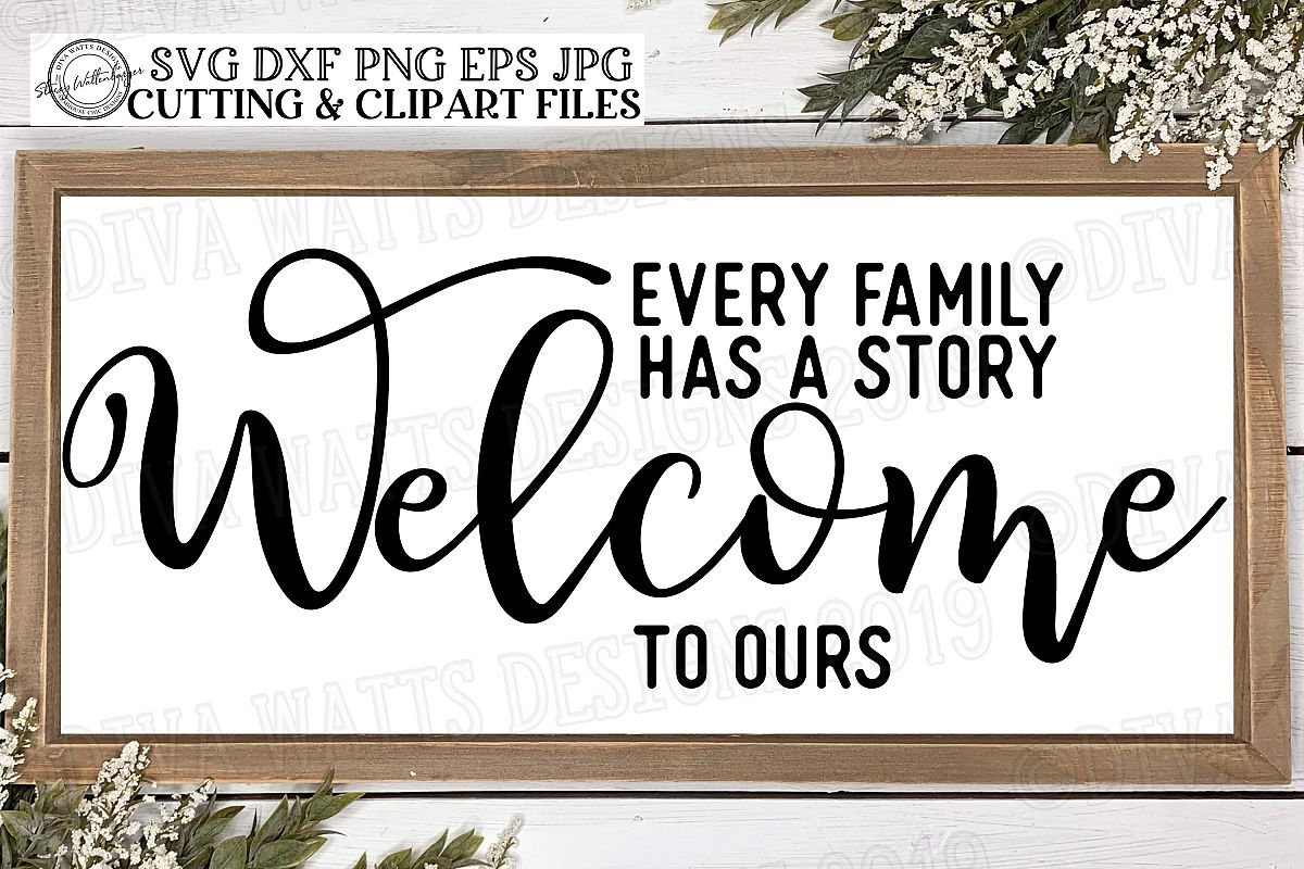 Every Family Has A Story Welcome To Ours Cutting File example image 1