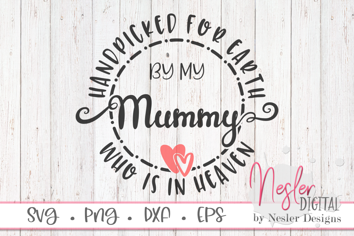 Handpicked for Earth by my Mummy Who is in Heaven SVG example image 1
