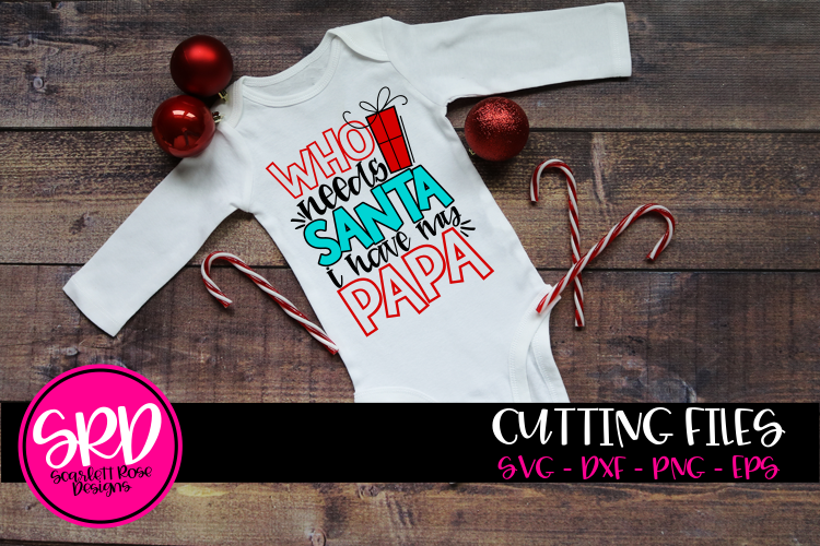 Who Needs Santa I Have my Papa SVG - Color example image 1