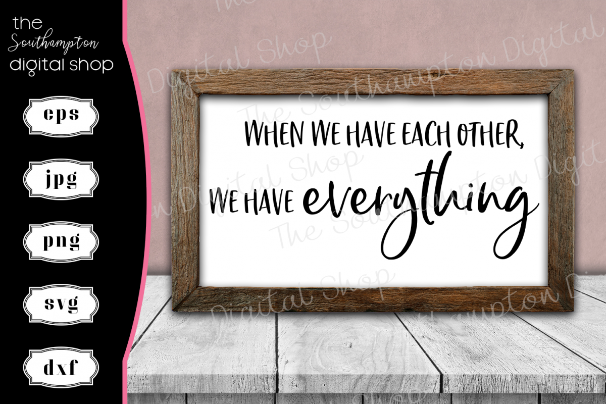 When We Have Each Other We Have Everything example image 1