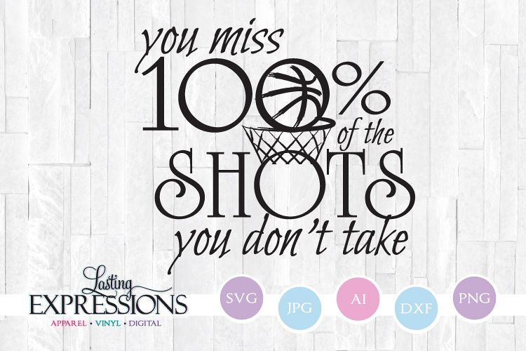 You miss shots you don't take // SVG Quote Design example image 1
