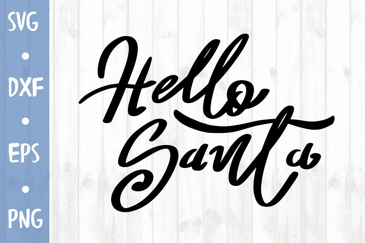 Hello Santa SVG CUT FILE example image 1