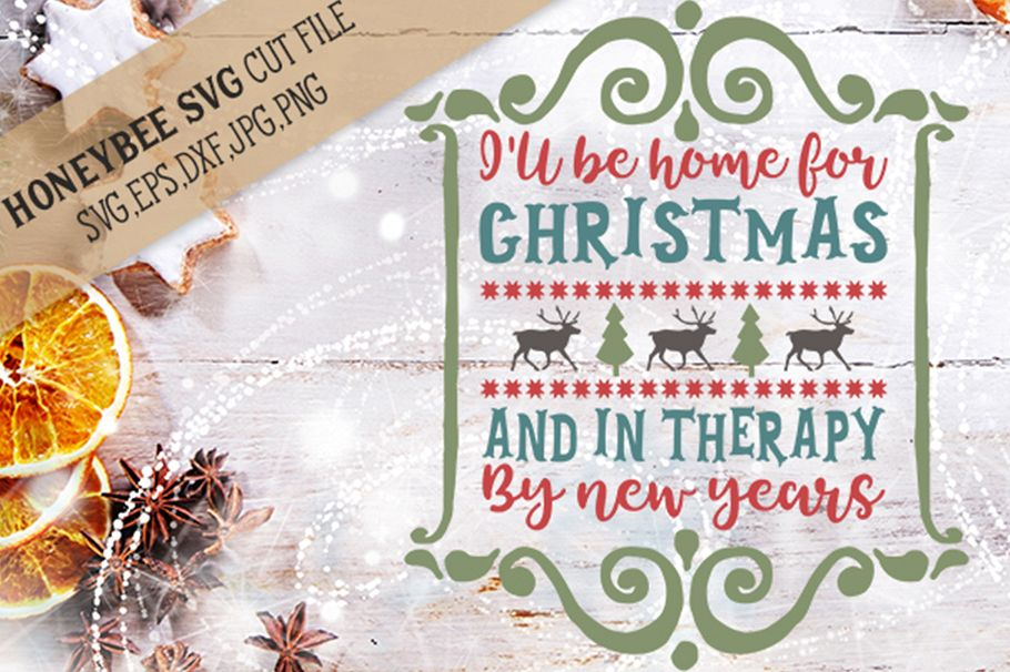 I'll Be Home For Christmas and In Therapy By New Years svg example image 1
