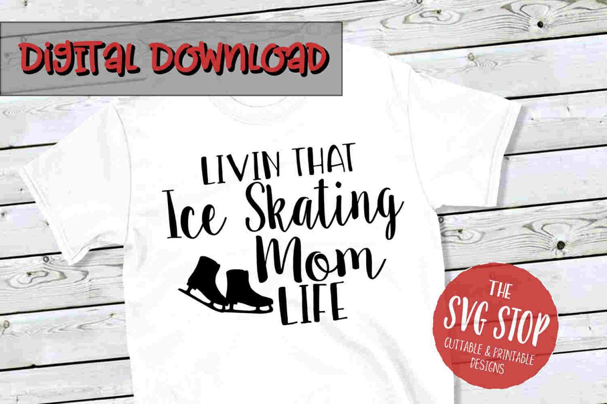 Ice Skating Mom Life -SVG, PNG, DXF example image 1
