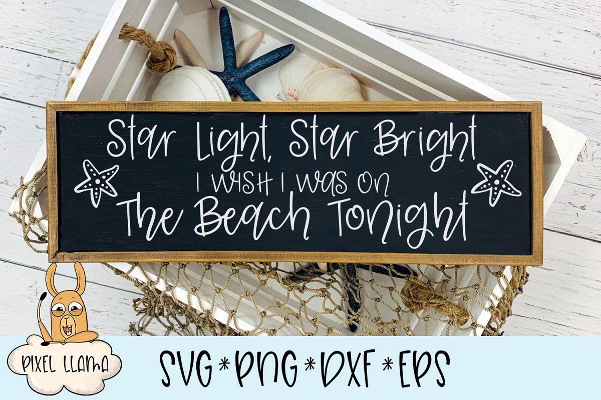 Star Light Star Bright I Wish I Was On The Beach Tonight SVG example image 1