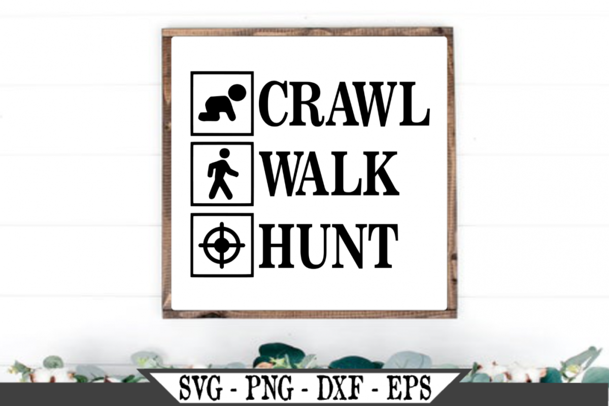 Crawl Walk Hunt SVG example image 1